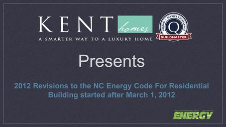 Presents 2012 Revisions to the NC Energy Code For Residential Building started after March 1, 2012.