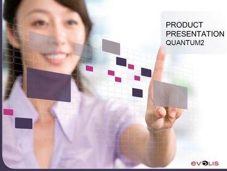 PRODUCT PRESENTATION QUANTUM2. EVOLIS QUANTUM, MODULAR SYSTEM FOR CENTRALIZED CARD PRODUCTION.
