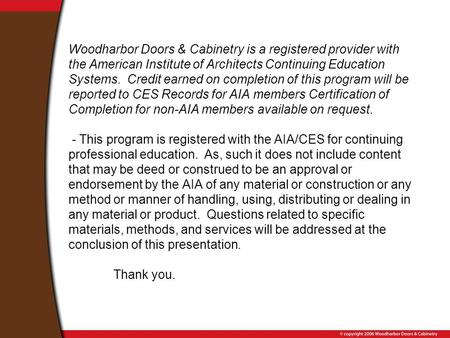 Woodharbor Doors & Cabinetry is a registered provider with the American Institute of Architects Continuing Education Systems. Credit earned on completion.