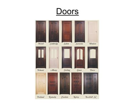 Doors. Design features Security Durability Thermal insulation Aesthetics Accessibilitycomfortable access for all »Access to letter box »Access for some.