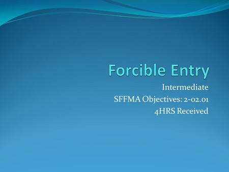 Intermediate SFFMA Objectives: HRS Received