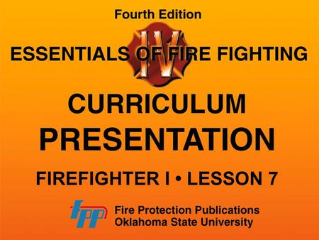 FIREFIGHTER I • LESSON 7.