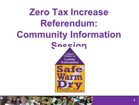 1 Zero Tax Increase Referendum: Community Information Session.