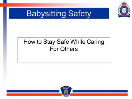 Babysitting Safety How to Stay Safe While Caring For Others.