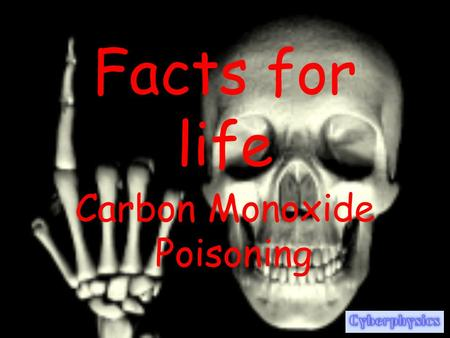 Facts for life Carbon Monoxide Poisoning Properties of Carbon Monoxide Carbon monoxide is an odourless, tasteless and colourless gas. It is toxic to.