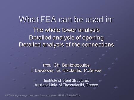What FEA can be used in:. The whole tower analysis