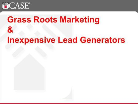 Grass Roots Marketing & Inexpensive Lead Generators.