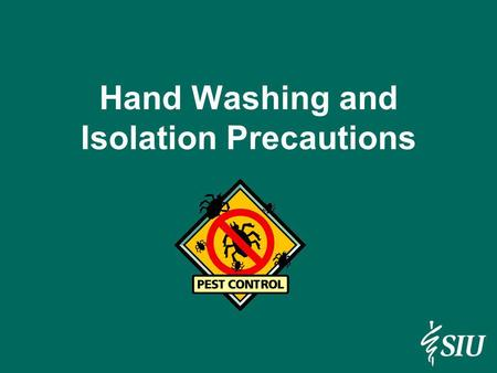 Hand Washing and Isolation Precautions