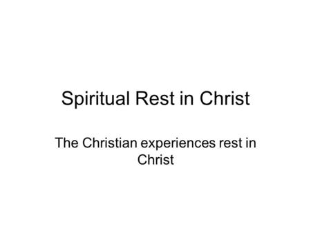 Spiritual Rest in Christ