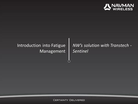 Introduction into Fatigue Management NWs solution with Transtech - Sentinel.