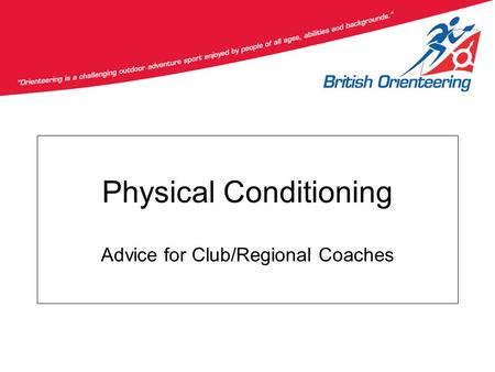 Physical Conditioning Advice for Club/Regional Coaches.