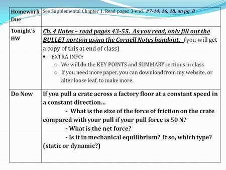 Homework Due See Supplemental Chapter 1. Read pages 3-end. #7-14, 16, 18, on pg 8 Tonight's HW Ch. 4 Notes – read pages 43-55. As you read, only fill.