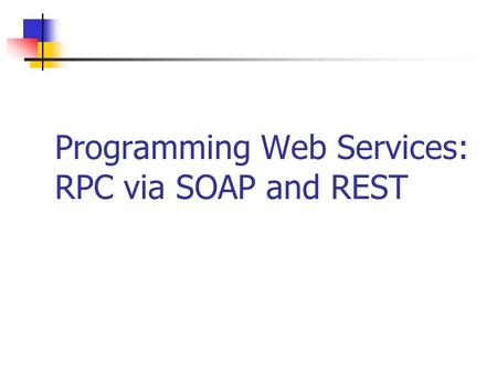 Programming Web Services: RPC via SOAP and REST. 2Service-Oriented Computing RPC via SOAP A Web service is typically invoked by sending a SOAP message.