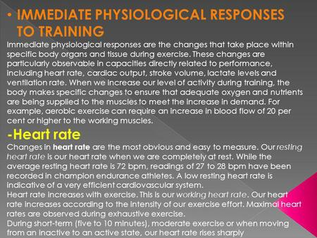 IMMEDIATE PHYSIOLOGICAL RESPONSES TO TRAINING