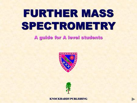 FURTHER MASS SPECTROMETRY KNOCKHARDY PUBLISHING