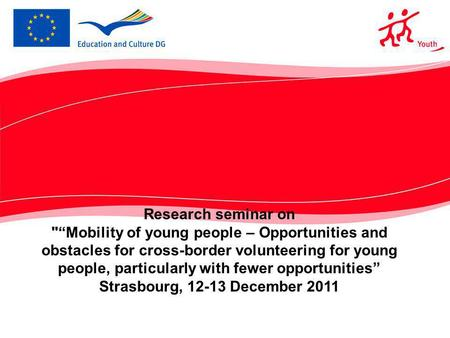 Research seminar on Mobility of young people – Opportunities and obstacles for cross-border volunteering for young people, particularly with fewer opportunities.