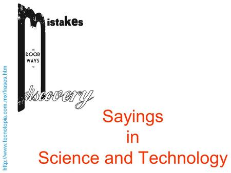 Sayings in Science and Technology