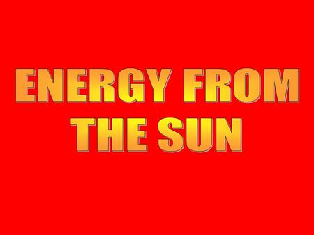 ENERGY FROM THE SUN.
