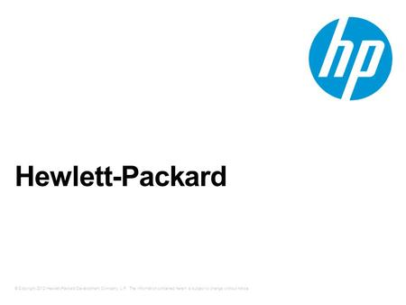 © Copyright 2012 Hewlett-Packard Development Company, L.P. The information contained herein is subject to change without notice. Hewlett-Packard.