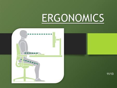 ERGONOMICS Image courtesy of mkprosopsis.com 11/13.