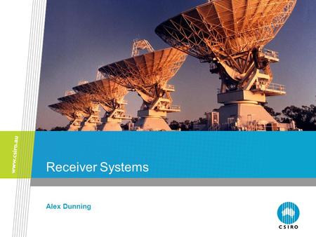 Receiver Systems Alex Dunning.