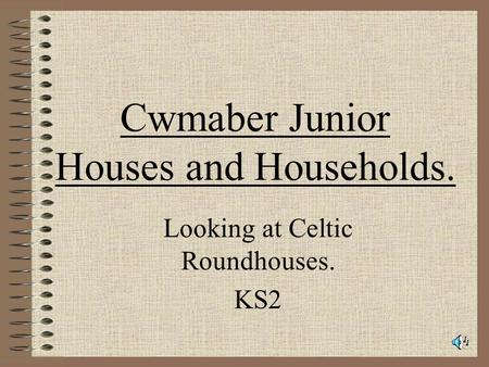 Cwmaber Junior Houses and Households.