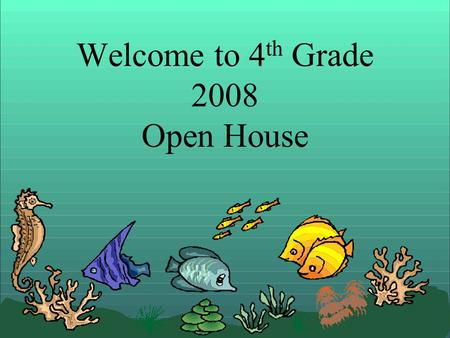 Welcome to 4 th Grade 2008 Open House. Please make sure you get: Ice-cream coupon Gotcha – drawing at 6:15 4 th Grade Syllabus Locker combination Evaluation.