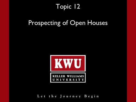 Topic 12 Prospecting of Open Houses Advanced Instructor Skills Camp Slide 2 What We Will Learn Prospect Around the Open House 1)Call your Mets 2)Door-knocking.