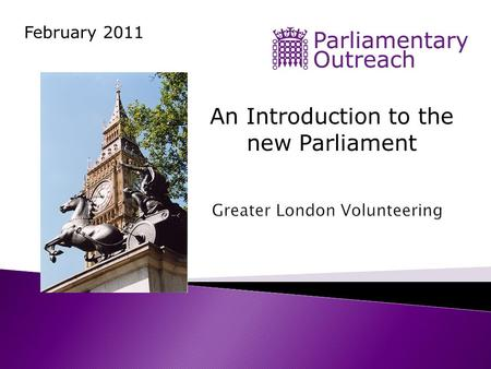 February 2011 An Introduction to the new Parliament.