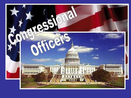 Congressional Officers.