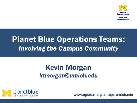 Kevin Morgan Planet Blue Operations Teams: Involving the Campus Community