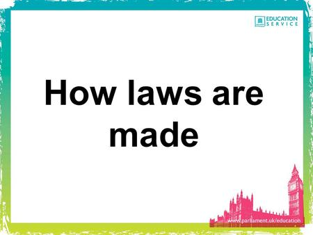 How laws are made.