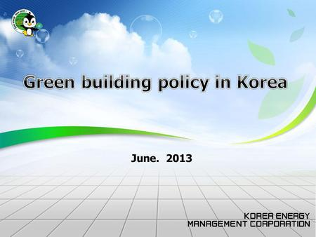 June. 2013. Energy consumption in Korea 4 primary & final energy consumption CO 2 emissions LNG Nuclear Renewables, etc Oil Coal Energy Industrial.