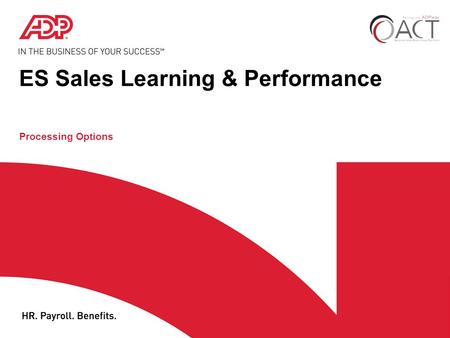 ES Sales Learning & Performance Processing Options.