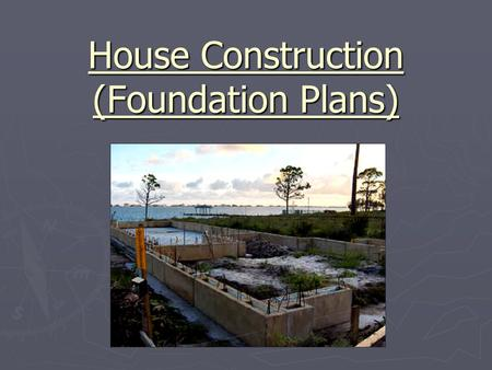 House Construction (Foundation Plans)