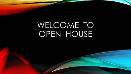 WELCOME TO OPEN HOUSE. IMPORTANT INFORMATION FOR 5TH GRADE.