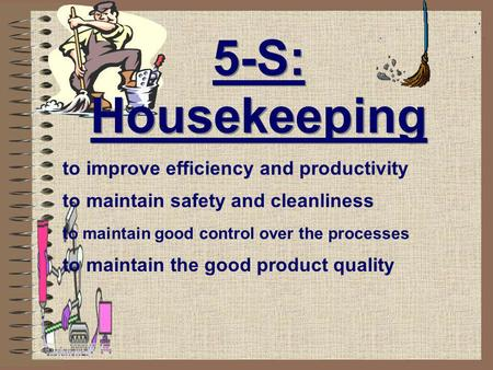 5-S: Housekeeping to improve efficiency and productivity