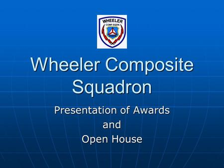 Wheeler Composite Squadron Presentation of Awards and Open House.