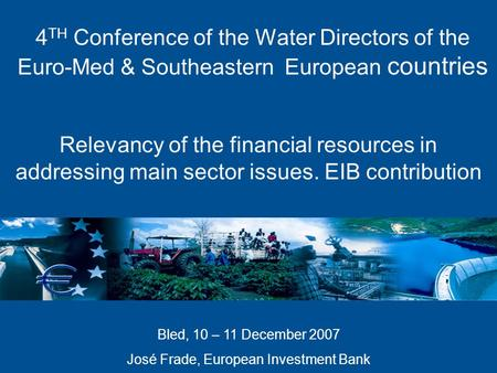 4 TH Conference of the Water Directors of the Euro-Med & Southeastern European countries Relevancy of the financial resources in addressing main sector.