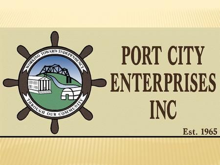 The mission of our Vocational Program is to enable persons with disabilities to work in a job of their choice with Port City Enterprises providing.