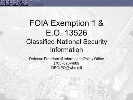 FOIA Exemption 1 & E.O Classified National Security Information
