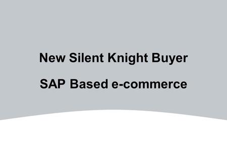 New Silent Knight Buyer SAP Based e-commerce. 2HONEYWELL - CONFIDENTIAL File Number 2HONEYWELL - CONFIDENTIAL File Number Agenda E-commerce training resources.