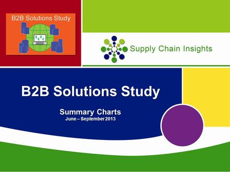 B2B Solutions Study Summary Charts June – September 2013.