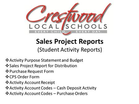 Sales Project Reports (Student Activity Reports) Activity Purpose Statement and Budget Sales Project Report for Distribution Purchase Request Form CPS.