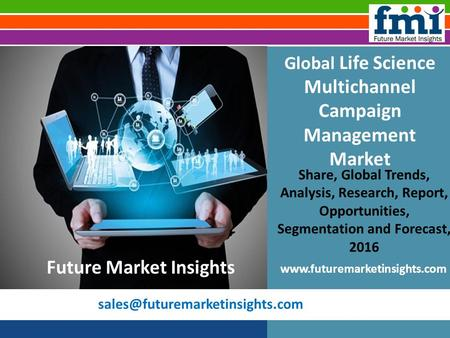 Global Life Science Multichannel Campaign Management Market Share, Global Trends, Analysis, Research, Report, Opportunities,