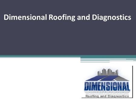 Dimensional Roofing and Diagnostics. Roofing companies in Austin can Fulfill all Rooftop needs for Your House, TX All types of roofing needs can be fulfill.
