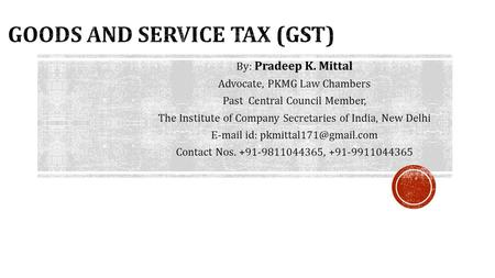 By: Pradeep K. Mittal Advocate, PKMG Law Chambers Past Central Council Member, The Institute of Company Secretaries of India, New Delhi id: