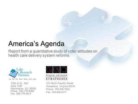 America's Agenda Report from a quantitative study of voter attitudes on health care delivery <strong>system</strong> reforms. 1726 M St., NW Suite 1100 Washington, DC 20036.