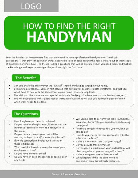 LOGO HOW TO FIND THE RIGHT HANDYMAN The Benefits The Questions Contact Information Goes Here Even the handiest of homeowners find that they need to have.