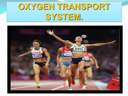 OXYGEN TRANSPORT SYSTEM.. OXYGEN TRANSPORT SYSTEM Main aim = To help you <strong>exercise</strong>. LUNGS, HEART, BLOOD, MUSCLES – all involved. RESPIRATORY & CIRCULATORY.